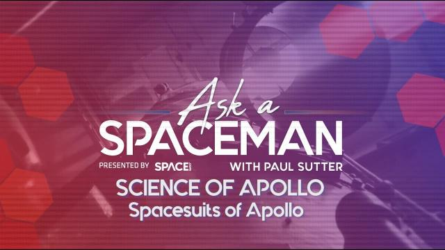 The Spacesuits of Apollo - 'Ask A Spaceman: Science of Apollo'