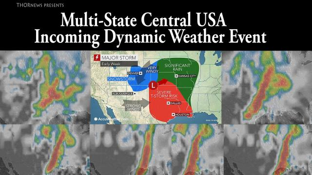 Big Storm Coming! Incoming Multi-State Dynamic Weather Event.