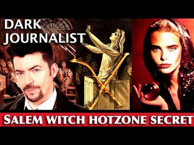 DARK JOURNALIST X-SERIES 67: SALEM WITCH TRIALS HOTZONE OCCULT MYSTERY!