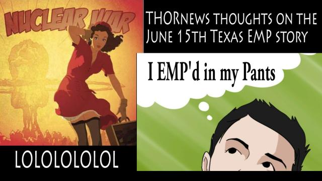 THORnews thoughts on the June 15th Texas EMP story
