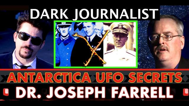 Dark Journalist: Dr. Joseph Farrell Antarctica UFO Secrets & Alien Invasion Op!