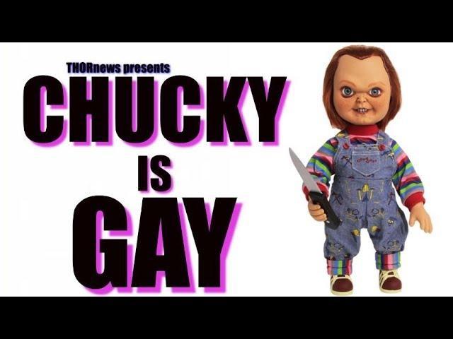 BREAKING NEWS: Chucky is Gay