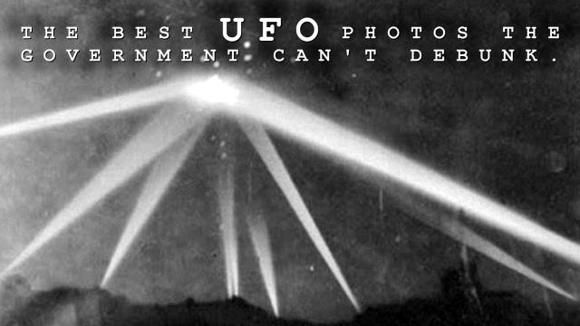 The Best UFO Photos The Government Can't Debunk.