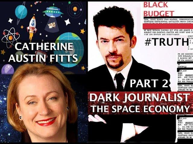 CATHERINE AUSTIN FITTS: MISSING TRILLIONS & THE SECRET SPACE FORCE ECONOMY! DARK JOURNALIST