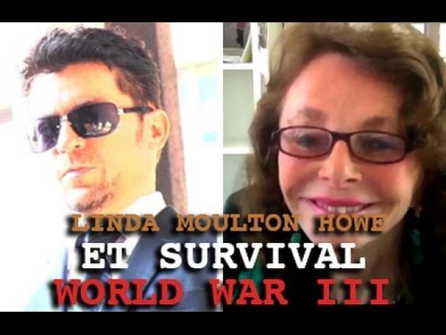 LINDA MOULTON HOWE: ET SURVIVAL - UFO TIME TRAVEL & WORLD WAR III! DARK JOURNALIST