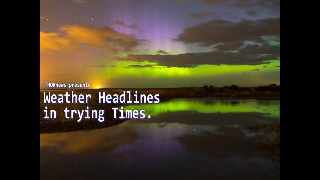 Severe Weather Headlines in Trying Times - Hurricanes Typhoons Floods Fires