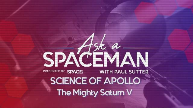 NASA's Mighty Saturn V Rocket Explained - 'Ask A Spaceman: Science of Apollo'
