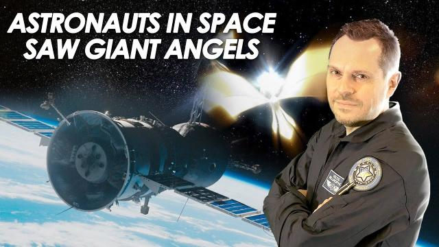 ???? Astronauts in Space Saw Giant Angels and Heard Strange Music
