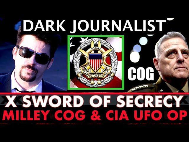 Dark Journalist X-108: Milley COG Secrecy & CIA UFO Op!
