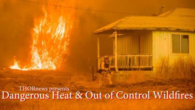 Dangerous HEAT & Out of Control Wildfires scorch the USA