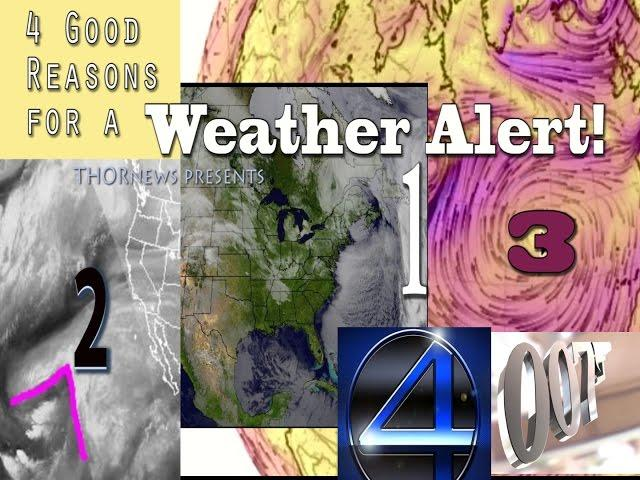 Alert! 4 Good Reasons for a major Weather Warning.