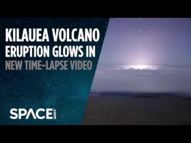 Kilauea Volcano Eruption Glows in Stunning Observatory Time-Lapse