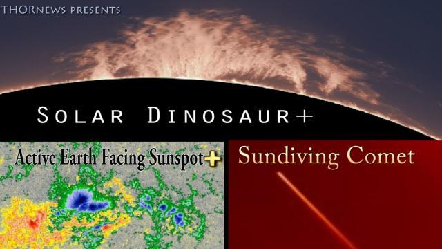 Solar Dinosaur, Active Earth facing Sunspot & a Sundiving Comet