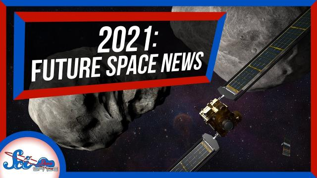 3 Space Missions to Look for in 2021