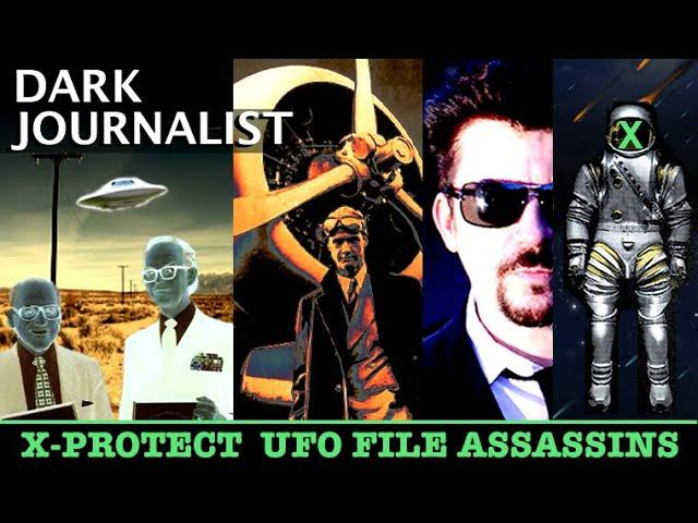 DARK JOURNALIST X-PROTECT: UFO FILE ASSASSINS