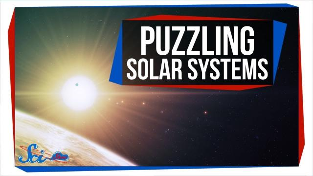3 Solar Systems Scientists Still Don't Understand