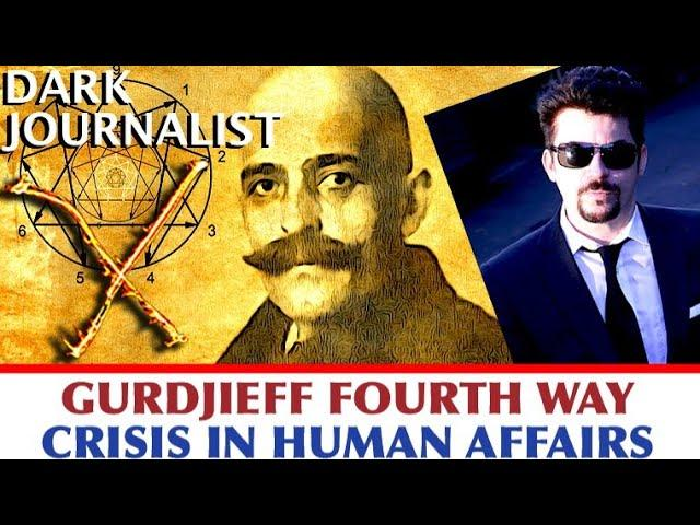 Gurdjieff Fourth Way: Crisis In Human Affairs Deep State Lockdown Vs. Conscious Freedom