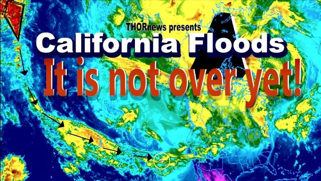 The California Floods are FAR from OVER!