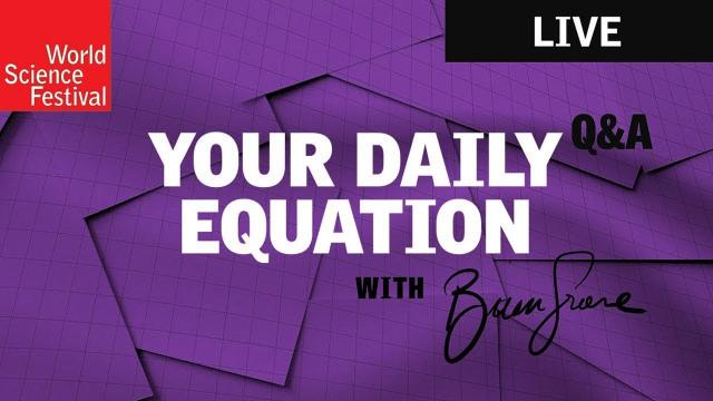 Your Daily Equation | Live Q&A with Brian Greene