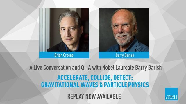 Brian Greene & Barry Barish | Live Session w/ Audience Q+A