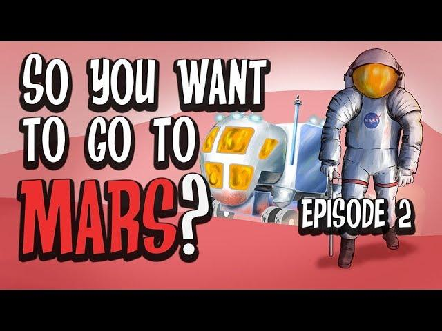 So You Want to Go to Mars?  Episode 2:  What Does it Take to be a NASA Hero?
