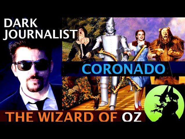 Dark Journalist X-Series 97: The Wizard of OZ X Coronado Mystery School