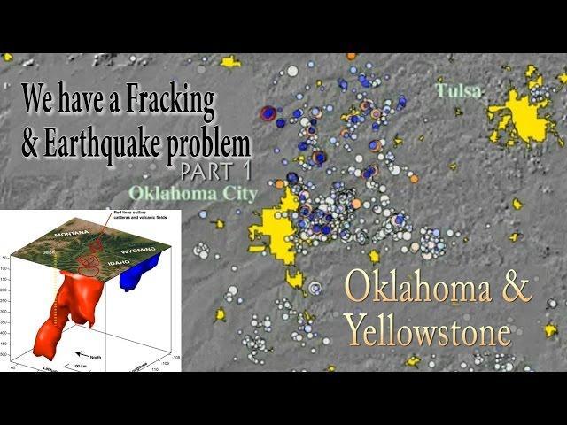 We have a Fracking & Earthquake problem. Oklahoma & Yellowstone