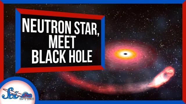 Neutron Star, Meet Black Hole