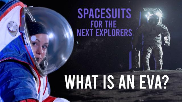 Spacesuits for the Next Explorers- Preview Trailer 1- What is an EVA?