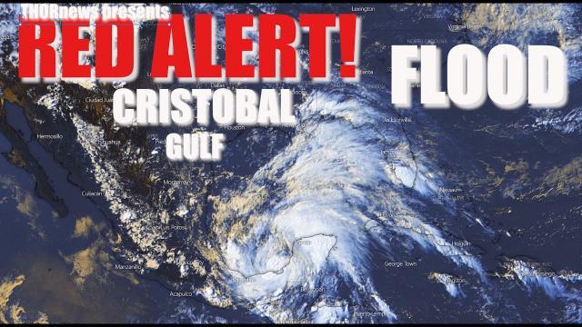 RED ALERT! Hurricane Cristobal will be a Flood Machine for Louisiana & Florida & Gulf States