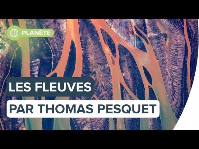 Les fleuves : le monde vu par Thomas Pesquet   Futura