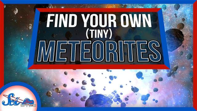 How to (Maybe) Find Your Own Little Amazing Meteorite