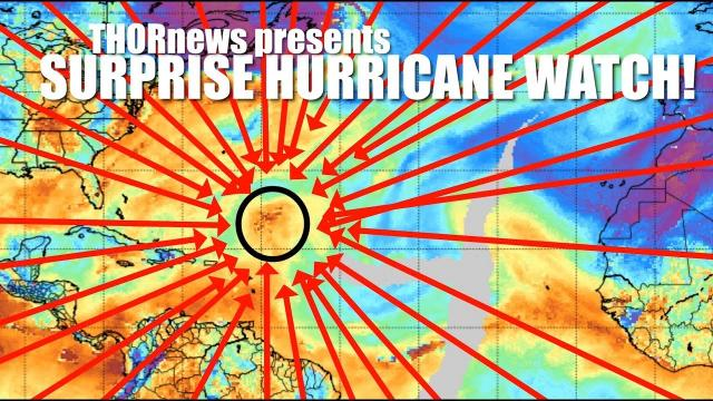 Surprise* Hurricane* Watch! the Atlantic & Gulf of Mexico are HOT.