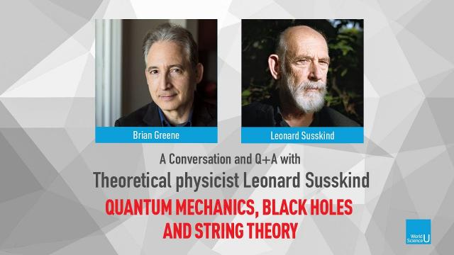 Brian Greene and Leonard Susskind: World Science U Q+A Session