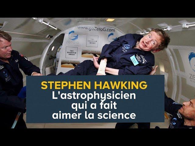 Stephen Hawking, l'astrophysicien qui a fait aimer la science