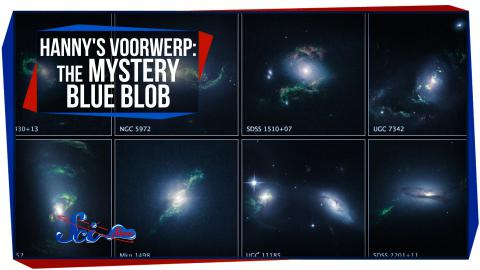 Hanny's Voorwerp: The Mystery Blue Blob