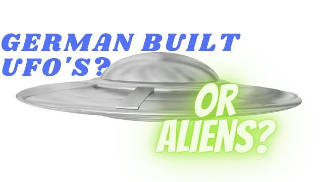 Did Germany Build UFO's?  The German UFO Mystery Part 1