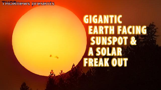 Gigantic Earth facing Sunspot & a Solar Flare Solar Freak Out