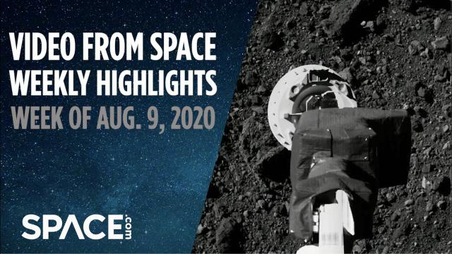 Video from Space - Weekly Highlights: Week of Aug. 9, 2020