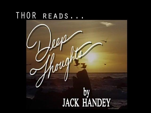 THOR reads Deep Thoughts by Jack Handey - For the Ladies