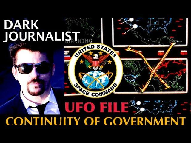 Dark Journalist X-Series 96: UFOs And Continuity of Government (COG) Secret Revealed!