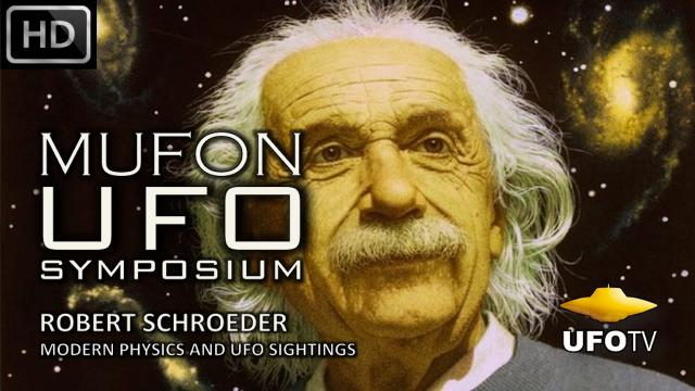MODERN PHYSICS AND UFO SIGHTINGS – MUFON UFO SYMPOSIUM – Robert Schroeder