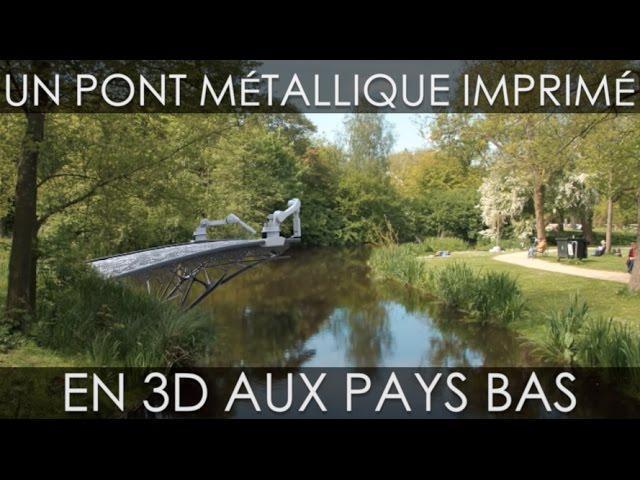 Construction d'un pont imprimé en 3D à Amsterdam