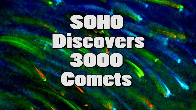 3000 Comets discovered by NASA's SOHO satellite.