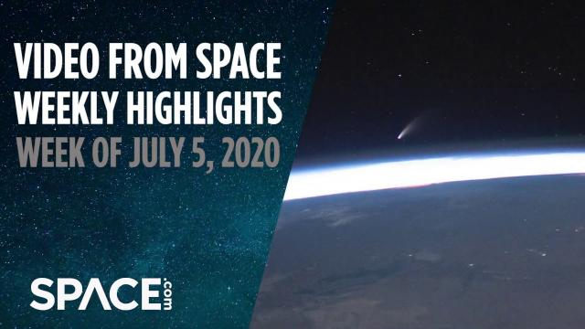 Video from Space - Weekly Highlights: Week July 5, 2020