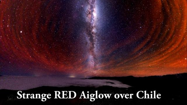 Strange RED Airglow over Chile & Russia