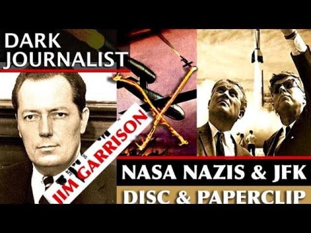 DARK JOURNALIST X-SERIES 73: JIM GARRISON JFK NASA NAZIS & SECRET SPACE PROGRAM!