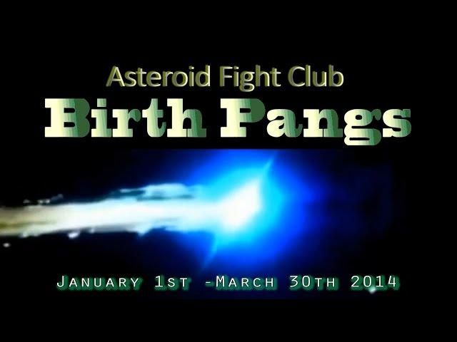 Birth Pangs - Asteroid Fight Club