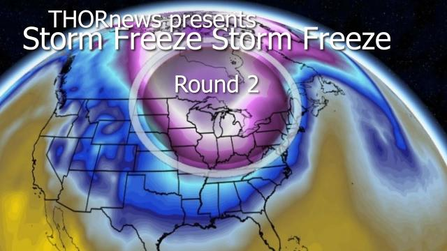 Storm FREEZE Storm Freeze round 2: The World Weather is getting 2019 Wild.