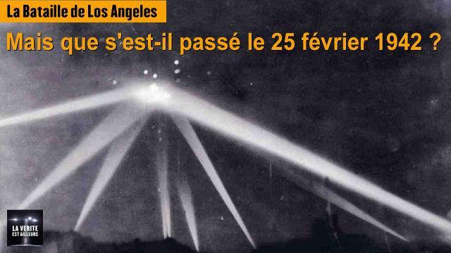[OVNI] La Bataille de Los Angeles : Mais que s'est-il passé le 25 février 1942 ?